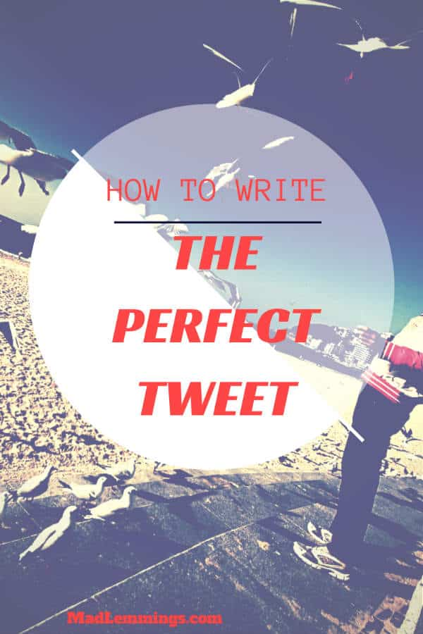 how to write the perfect tweet