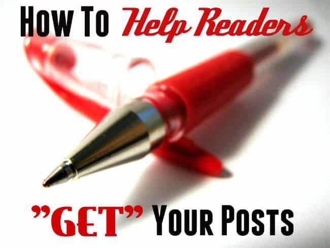 help readers understand blog posts