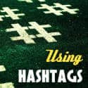Using Hashtags the right way on Twitter