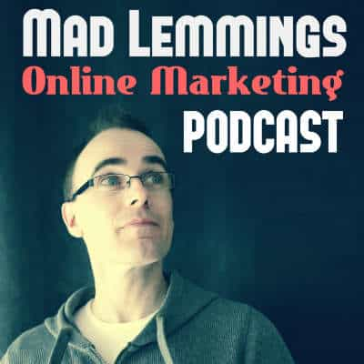 madlemmings online marketing podcast