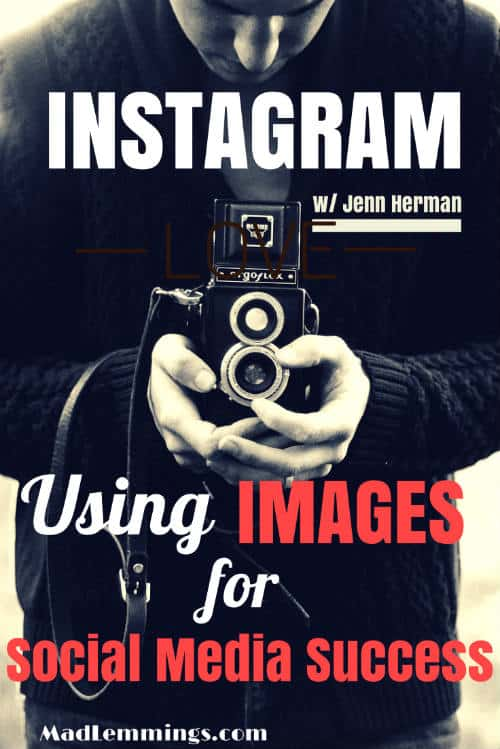 MLP007: Instagram - Using Images for Social Media Success w/ Jenn Herman