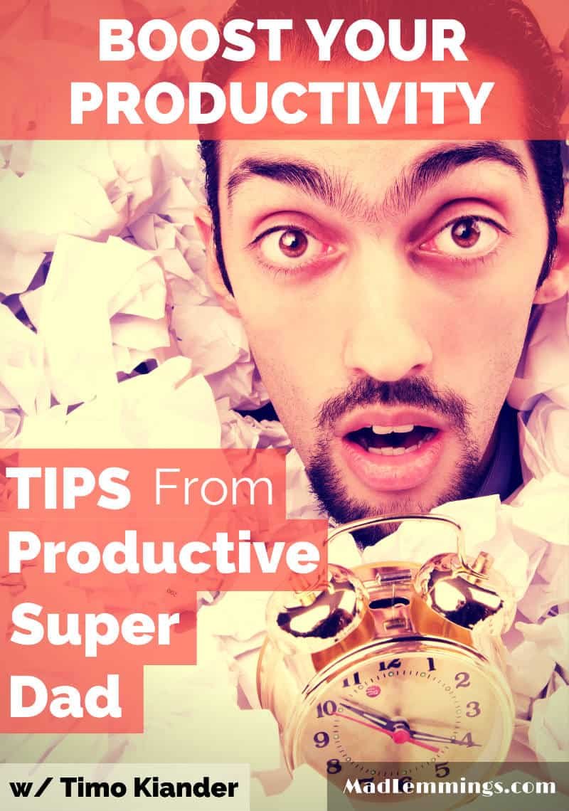 Boost Productivity Tips from Productive Super Dad