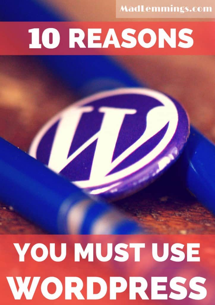 10 reasons why you must use WordPress
