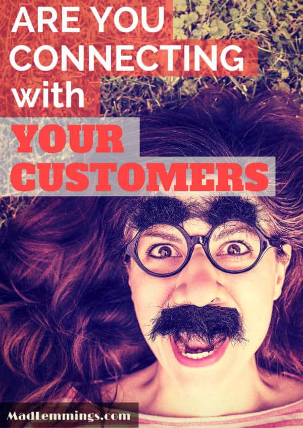 Connecting with customers - are you doing it?