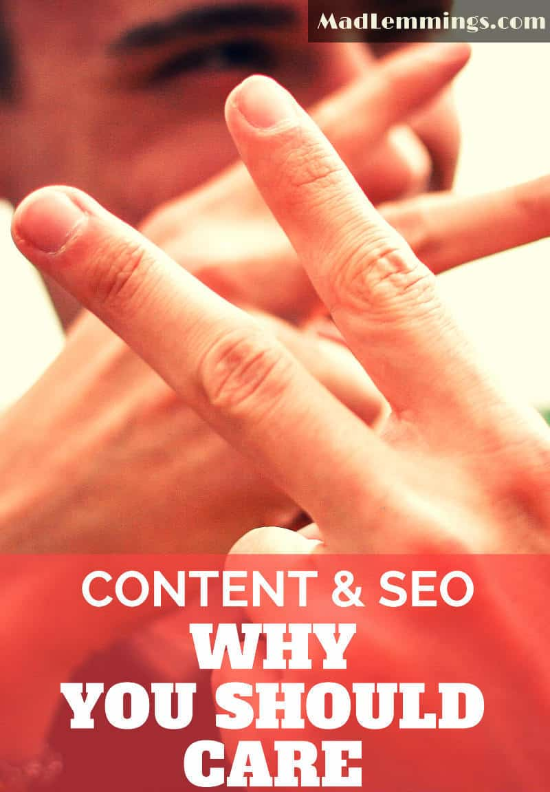 Content and SEO - Why You Should Care