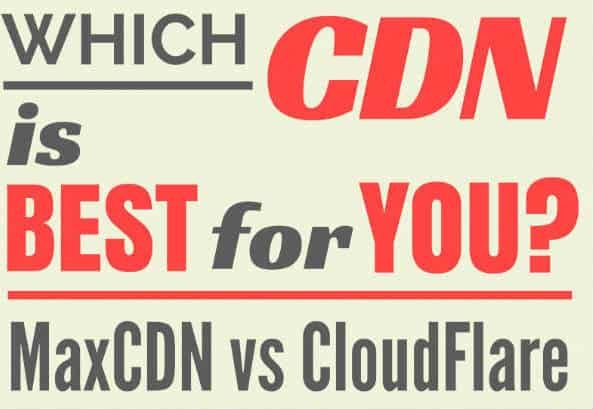 Best CDN - Cloudflare or MaxCDN