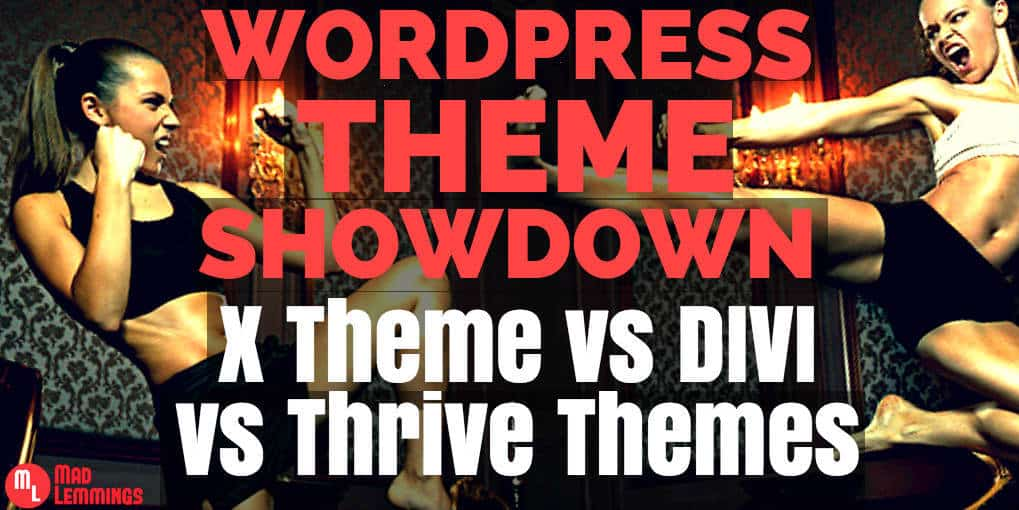 X Theme vs Divi vs Thrive Themes