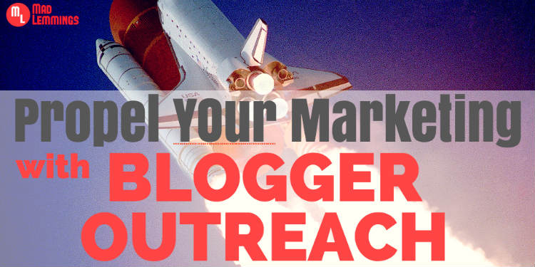 Propel Your Marketing with Blogger Outreach