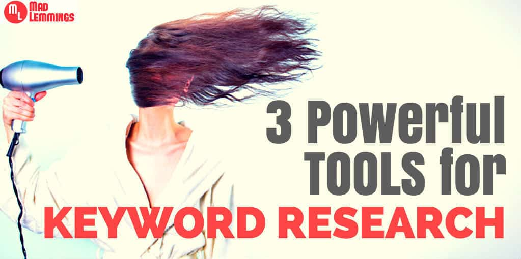 3 Powerful Tools for Simple and Effective Keyword Research #seo