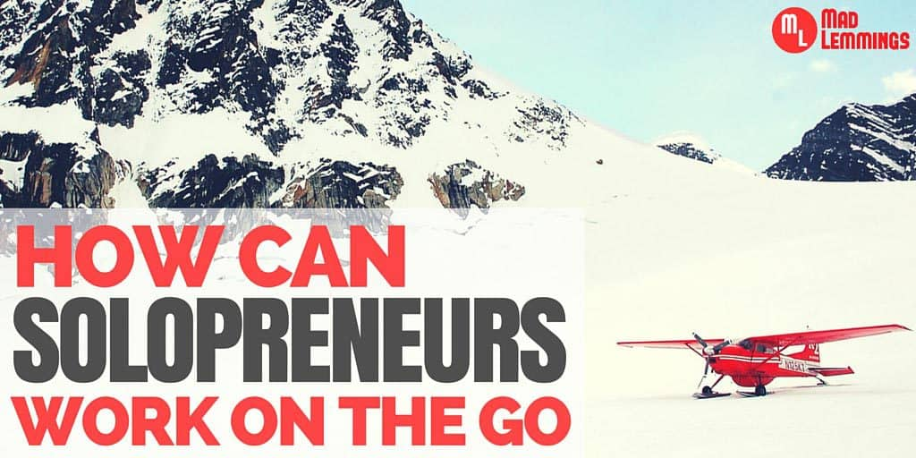 How Can A Solopreneur Work On The Road