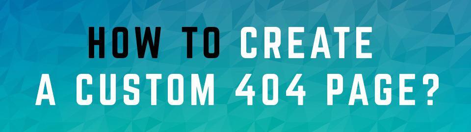 Create A Custom 404 Page