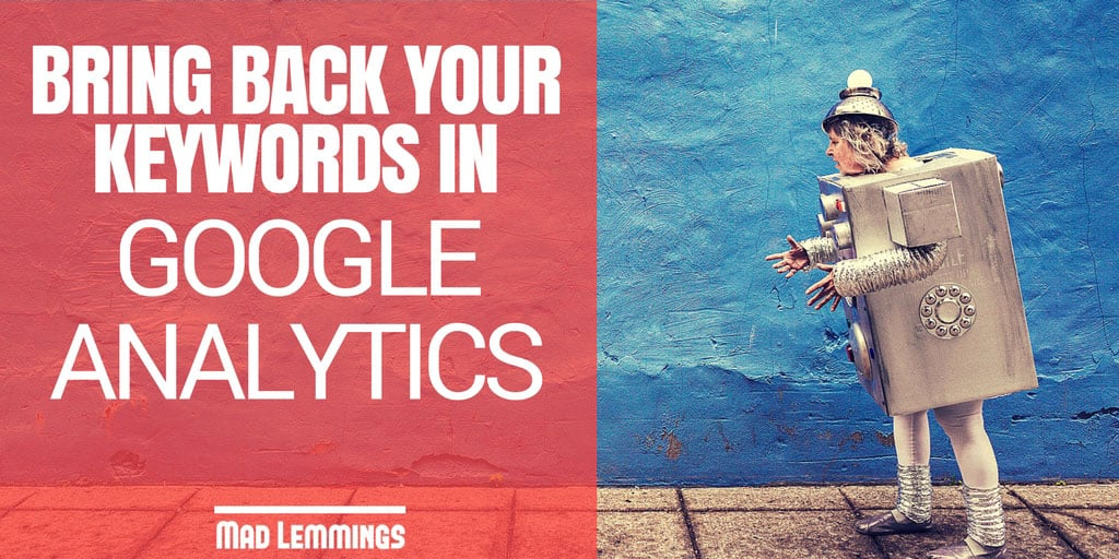 Get Your Keywords Back In Google Analytics