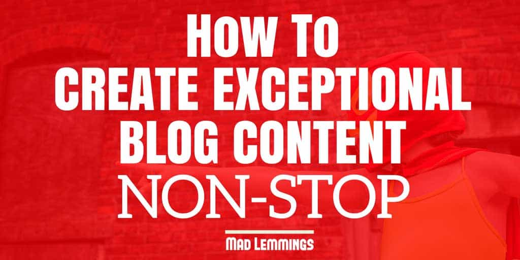 Keep Creating Amazing New Blog Content
