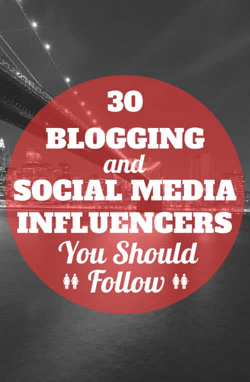 30 blogging and social media influencers