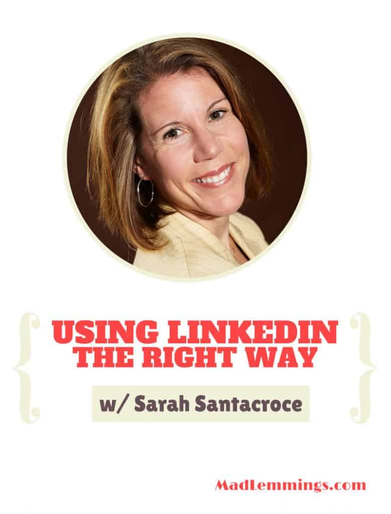 using linkedin right way sarah santacroce