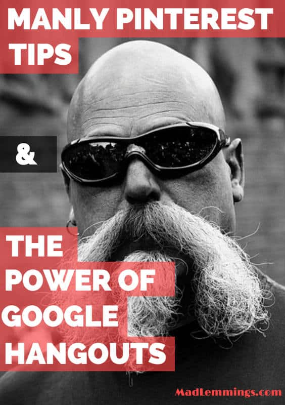 manly pinterest tips power google hangouts