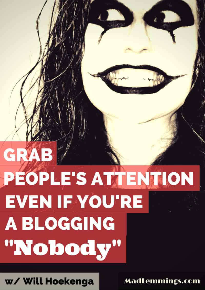 Grab people's attention even if you are an unknown blogger