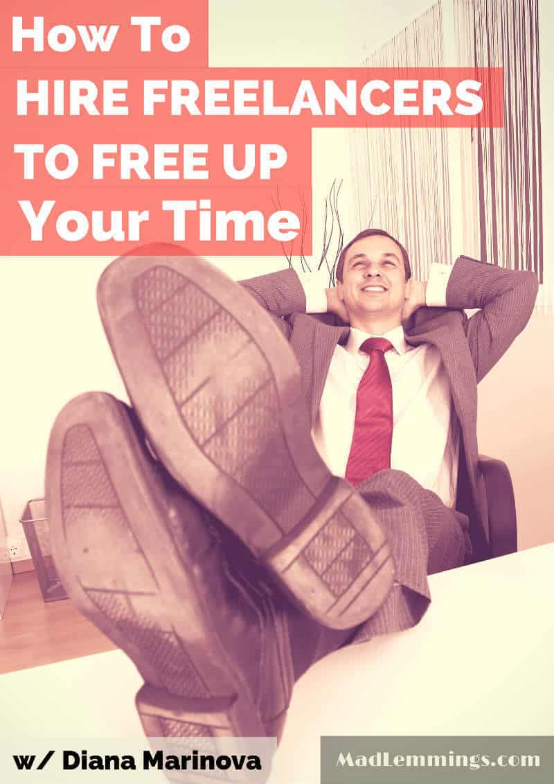 How to hire freelancers to free up your time