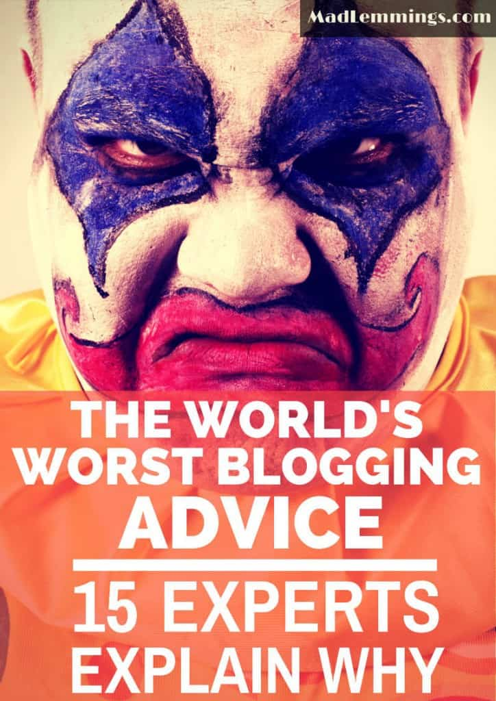 15 Experts Share the Worst Blogging Advice Ever