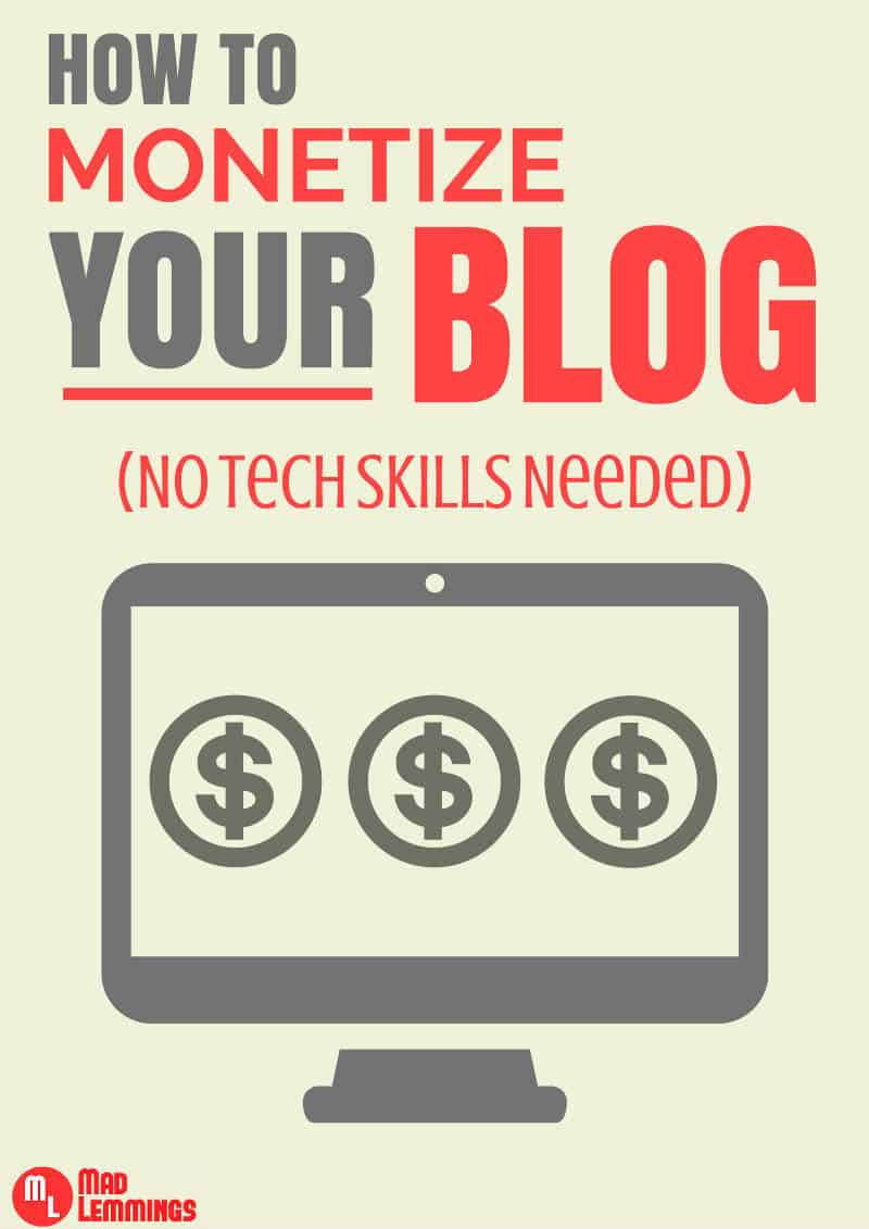 How to Monetize Your Blog - No Tech Skills Required