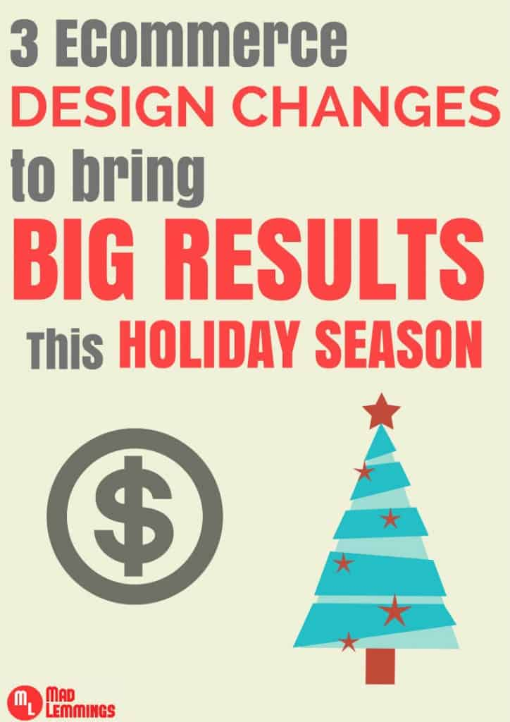 Ecommerce Design Changes To Bring Results This Holiday Season