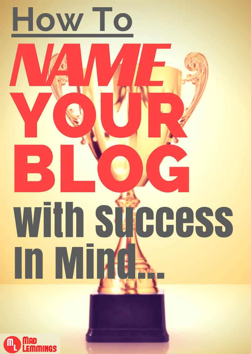 Blog Name Ideas - How To Choose a Blog Name with Success