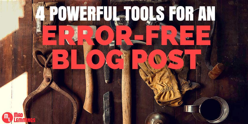 4 Powerful Tools for an Error-free Blog Post