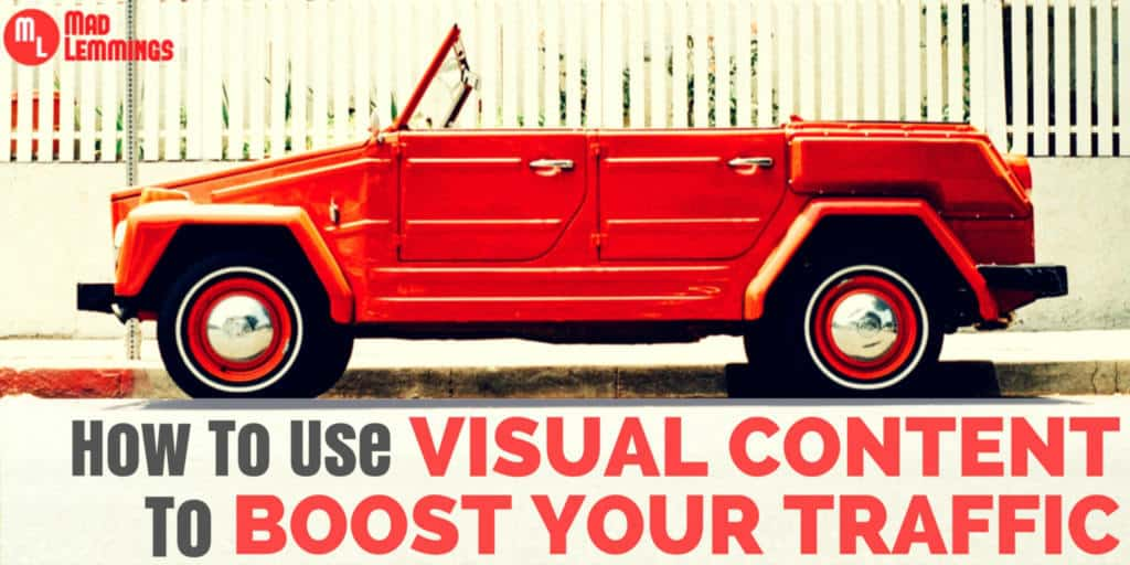 How To Use Visual Content To Boost Your Traffic