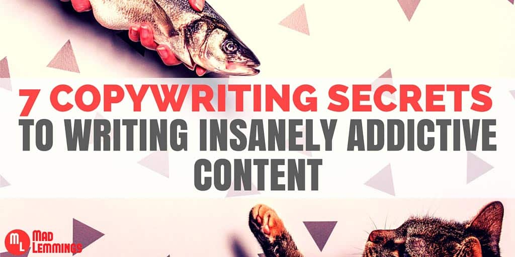 7 Copywriting Secrets to Create Addictive Content