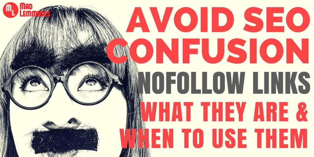 NoFollow Links and SEO - When To Use Them and Why