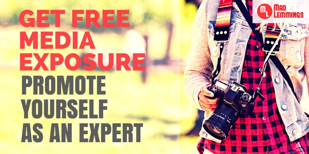 Get Free Media Exposure, Position Yourself as an Expert