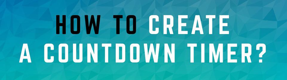 How To Create A Custom Countdown Timer