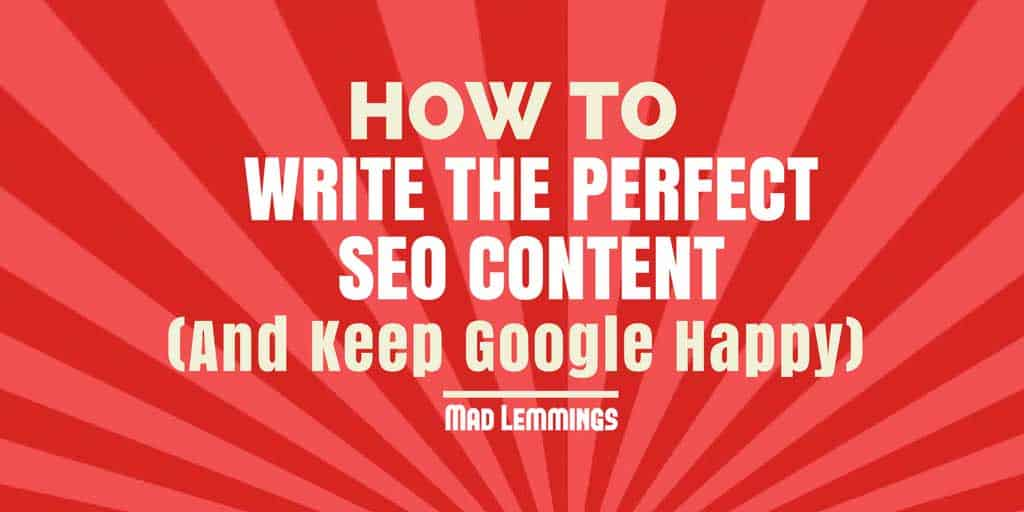 How To Write The Perfect SEO Content in 2016
