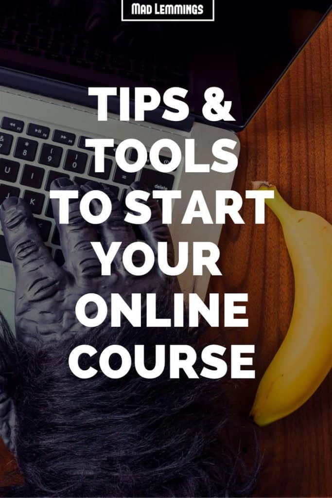 Tips And Tools To Help Create Your First Online Course